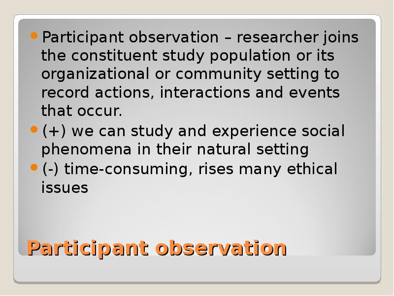 non participant observation essay Participant observation essay the exercise consisted of eight participants observation of pre-school dialogue participants the participants in this study were a university campus laboratory preschool class of 13 children, comprised of 6 girls and 8 boys.