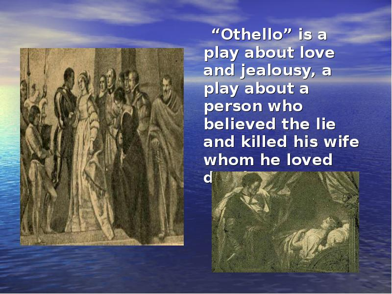 the contrasting themes of love and infidelity in othello a play by william shakespeare The themes of love and hate in william shakespeare's othello shakespeare's othello contains many themes typical of a shakesperian tragedy love, hate, appearance, revenge, jealousy, deceit, politics and the state and also race.