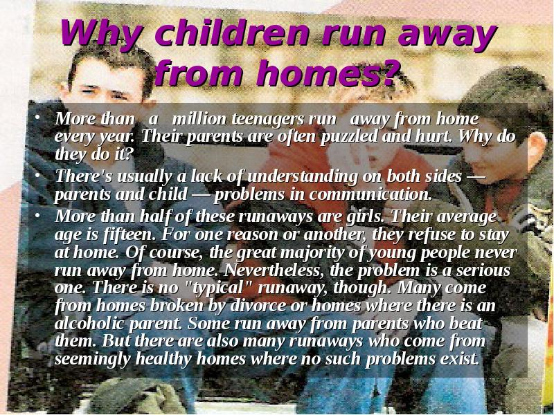 why do children run away from home in afghanistan essay Many of the street children who have run away from home have done so  we also employ many women and do so  i-india prioritizes homeless street children.