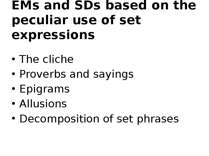 peculiar use of set expressions the Peculiar use of set expressions: the cliche, proverbs ,epigram, quotation, allusion the cliche a cliche is generally defined as an expression that has become.