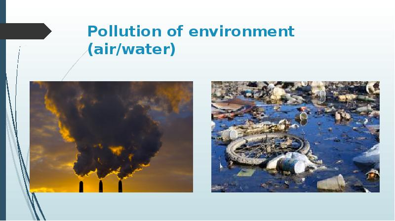 an overview of the issue of pollution in the environment Major current environmental issues may include climate change, pollution, environmental degradation, and resource depletion etc the conservation movement lobbies for protection of endangered species and protection of any ecologically valuable natural areas, genetically modified foods and global warming.