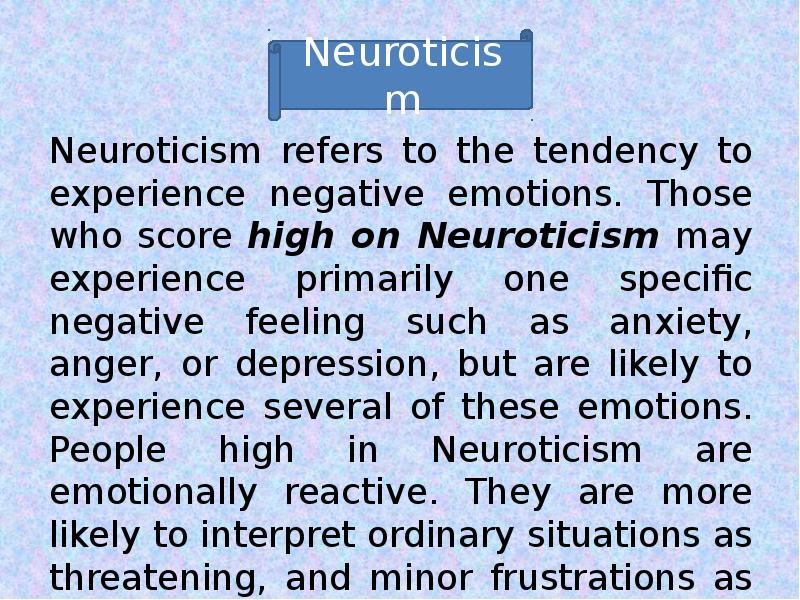 neuroticism case synopsis Neuroticism is a fundamental personality trait in the study of psychology it is an enduring tendency to experience negative emotional states individuals who score high on neuroticism are more likely than.