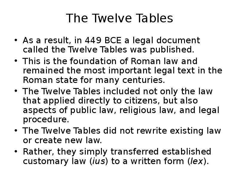 an introduction and an analysis of the first written code of roman law on twelve tables Ghana legal system  the napoleonic code, roman law, roman-dutch law, and spanish law)  known as the law of the twelve tables,.