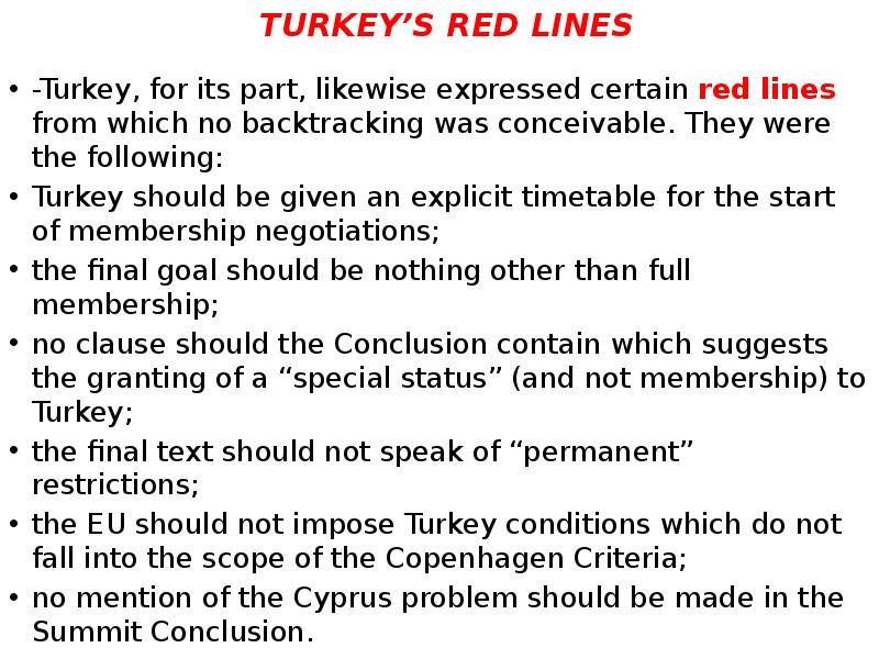 turkey should be a member of Should turkey be accepted in the eu please cast your vote after you've read the arguments you can also add to the debate by leaving a.