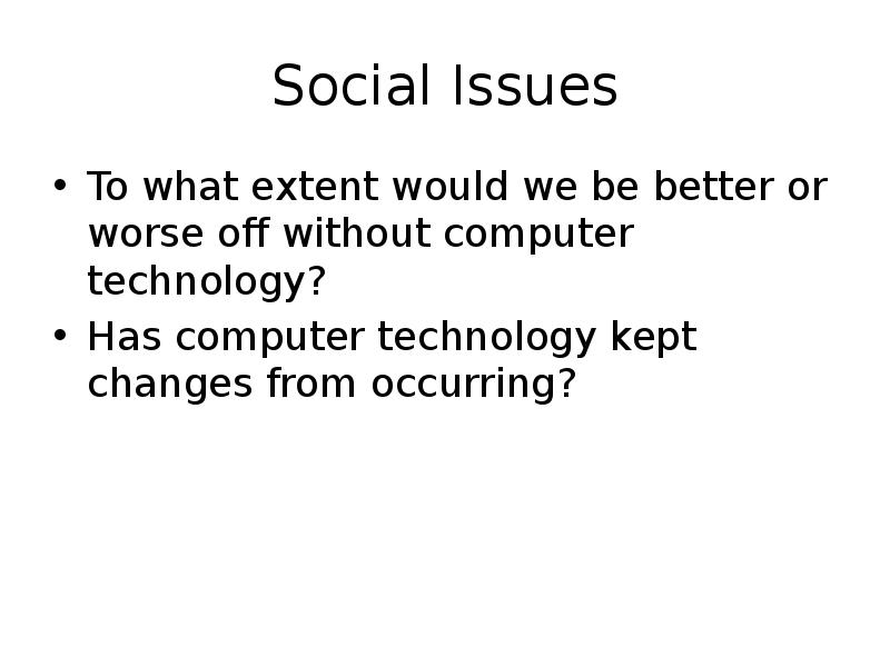 modern technology for better or worse essay Modern technology might have made our lives more complicated, but one has got to admit that it has improved our lives in several other ways for example, cars and buses have made commuting easier electricity has literally brightened our lives.