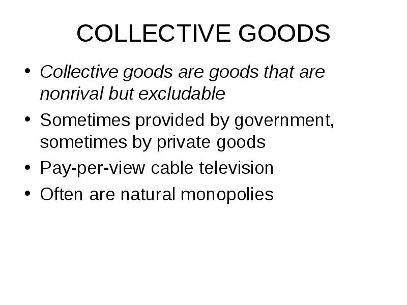 compare and contrast public goods private goods common resources and natural monopolies A private good is both excludable and rivalry in consumption, a public good is neither some natural resources are most common resources are public goods because.
