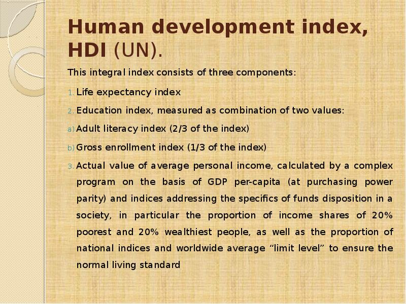 human development index Global human development indicators explore human development data from around the world using the interactive tools below data presented here were used in the preparation of the 2018 statistical update, released on 14 september 2018.
