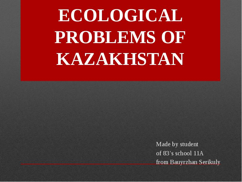 ecological problems of kazakhstan