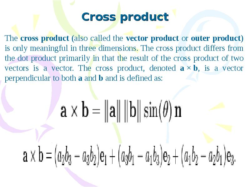 cross product 4 it is interesting to imagine how one would rigorously de ne a right-hand triple in typical mathematical fashion, we recognize some algebraic property that seems to characterize it.