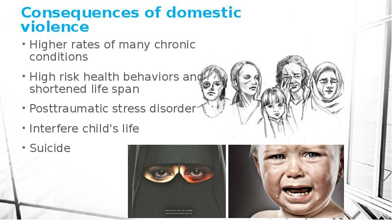 the consequences of violence Learn how you can help protect your child from the damaging effects of domestic violence.