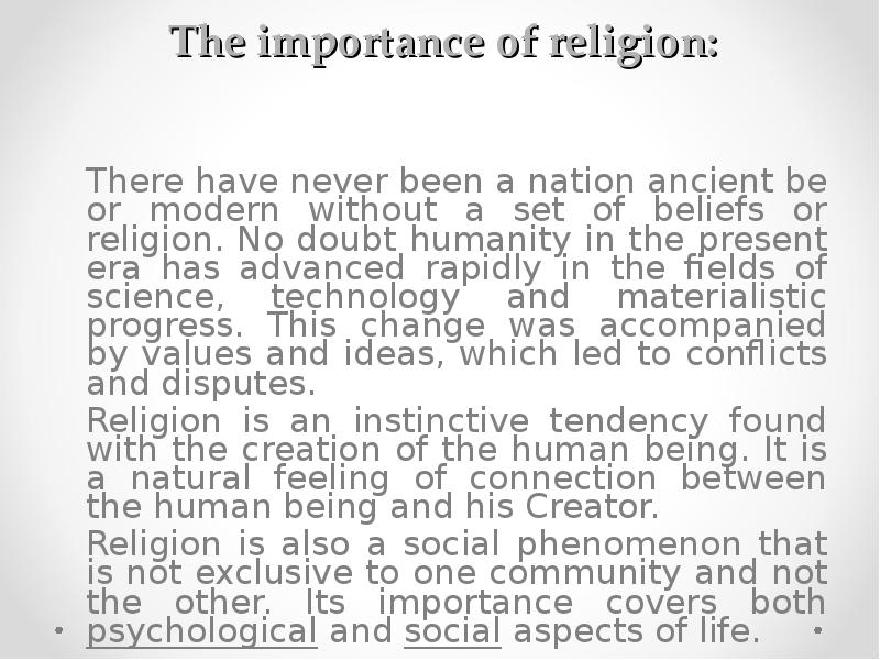 importance of religion in the creation Creation was by direct acts of the creator as opposed to some naturalistic process ' in the beginning god created the heaven and the earth ' (genesis 1:1) creation took place in the beginning and was finished and complete creation was not spread out over a major portion of the supposed evolutionary vast time history of the universe.