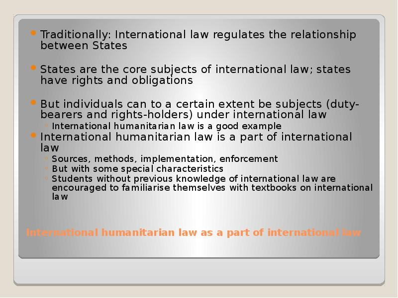 subjects of international law Subjects of international law can be described as those persons or entities who possess international personality this research guide is intended as a starting point for research on subjects of international law it provides the basic legal materials available in the peace palace.
