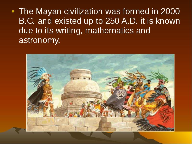 the mayan culture and mathematics Maya math game maya math is fun  the ancient maya used mathematics to support many activities in their daily lives, from market transactions to predicting eclipses and making sophisticated calendar calculations maya mathematics is vigesimal, which means that instead of counting by tens, maya math counts by twenties not long ago, traditional people in the yucatán still used seeds,.