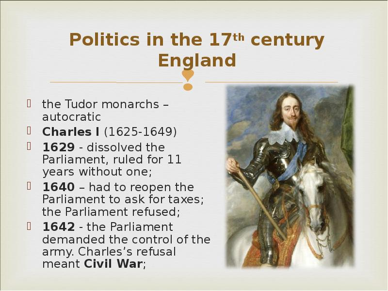 constitutionalism in england in the 17th Absolutism in the seventeenth century in the latter half of the 1600's, monarchial systems of both england and france were changing in england, the move was away from an absolute monarch, and toward a more powerful parliament.