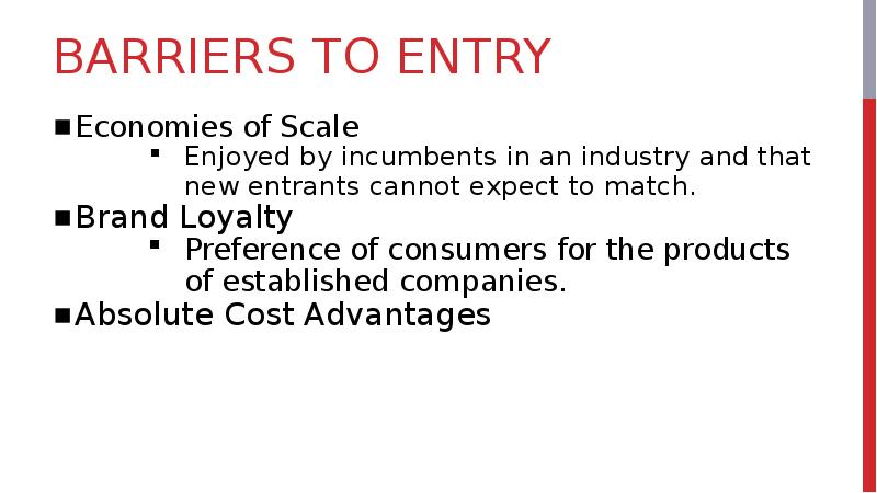barriers to entry and foreign advantage Barriers to entry benefit existing firms because they protect their revenues and profits common barriers to entry include special tax benefits to some barriers to entry exist because of government intervention, while others occur naturally within a free market often, industry firms lobby for the.