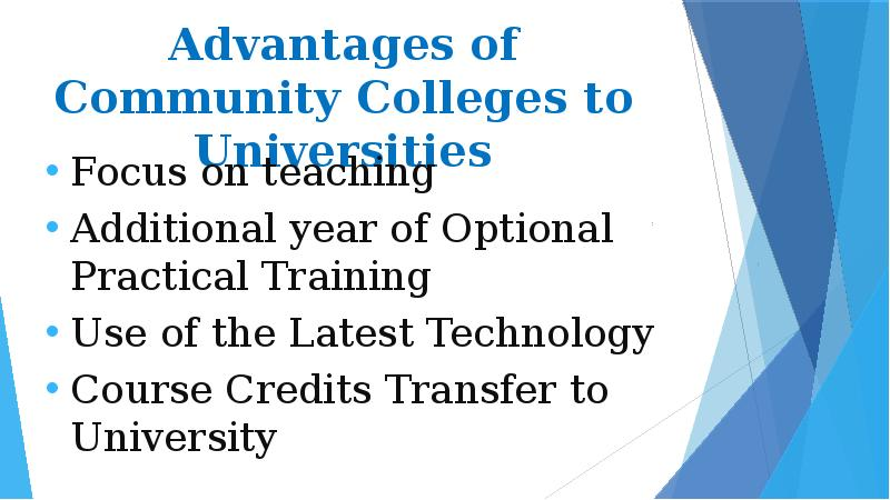 the advantages of going to community college for higher education Education is a basic necessity for humans and offers a great deal of advantages with higher education, you have access to greater opportunities and you are seen in a prospective light you just clipped your first slide clipping is a handy way to collect important slides you want to go back to later.