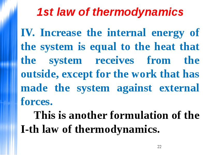 1st law of thermodynamics The three laws of thermodynamics can be (humorously) summarized as 1 you can't win 2 you can't even break even 3 • the first law of thermodynamics is an.