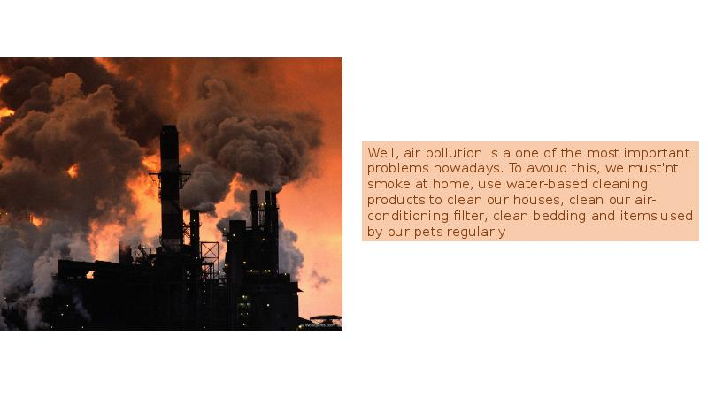 air pollution essay 10 Air pollution air pollution is now a serious problem for those living in big, congested, industrialized cities with heavy vehicular traffic air pollution may be defined as the occurrence of any foreign materials or gases such as oxides of carbon, sulphur and nitrogen in the air beyond prescribed limit, which are harmful for man, vegetation, animals or buildings.