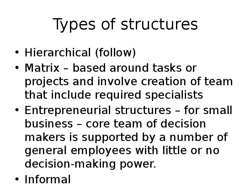 entrepreneurial hierarchical structures Published: thu, 04 may 2017 comparison of characteristics of the entrepreneurial & hierarchical structures although the entrepreneurial structure works well for the small business, as the business grows, that structure can cause inefficiency as much of the work load is placed on those in decision- making.