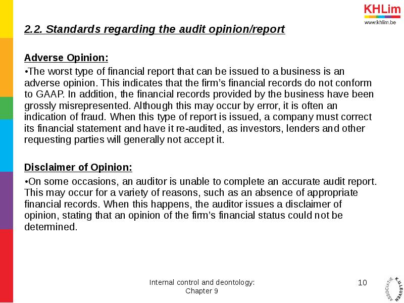 audit opinion Start studying audit - chapter 17 doubt about the ability of the client to continue as a going concern is the issuance of which of the following audit opinions.