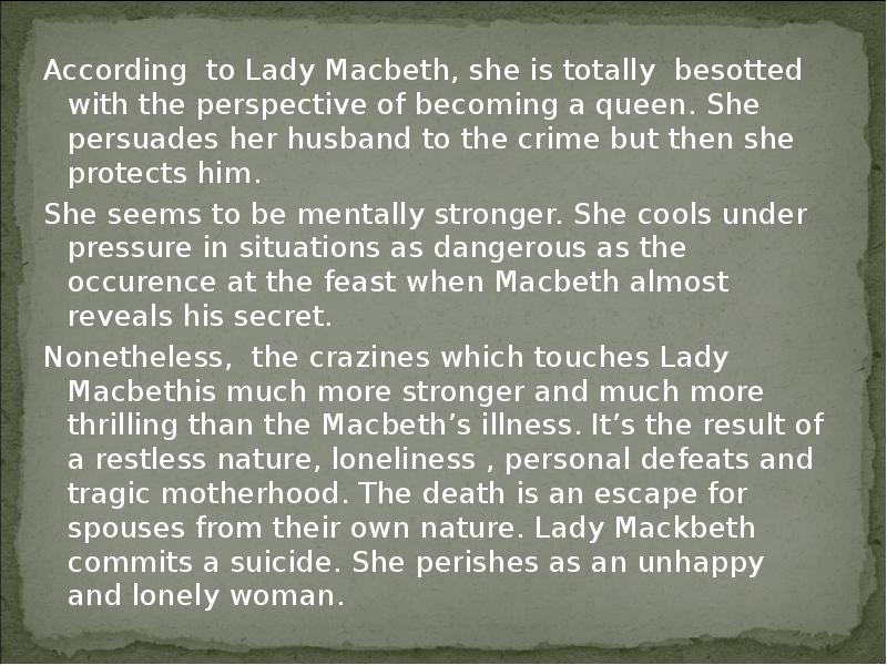 lady macbeth stronger than her husband After lady macbeth reads her husband's letter she sees king is stronger than macbeth's own lady macbeth is more ruthless than her husband and.