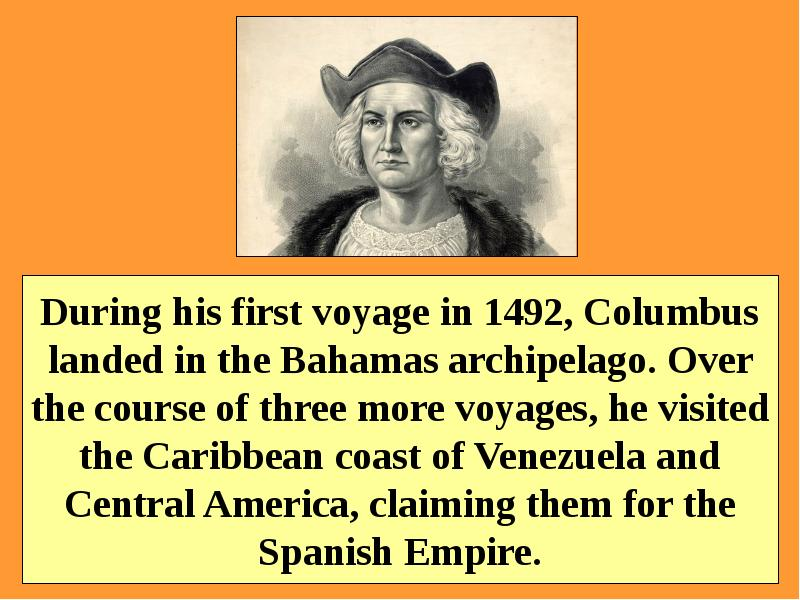 columbus and the caribbean He made two additional voyages: between 1498 and 1500 to the caribbean and the northern coast of south america, and between 1502 and 1504 to the coast of central america columbus's success created the potential for conflict between spain and portugal.