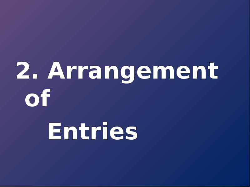 arrangement of entries