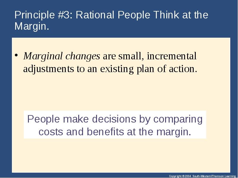 rational people think at the margin Rational people think at the margin people respond to incentives behavioral economics suggests that the market is defined by individual rationality based on.
