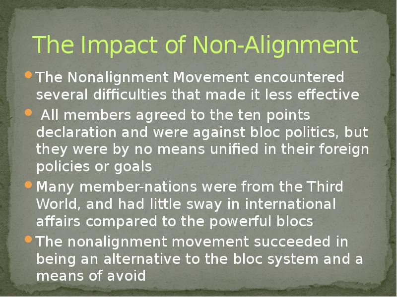 evolution of non aligned movement The evolution of un sanctions  it then explores the consequences of the superpowers' cold war stalemate, the role of the non-aligned movement, and the subsequent.