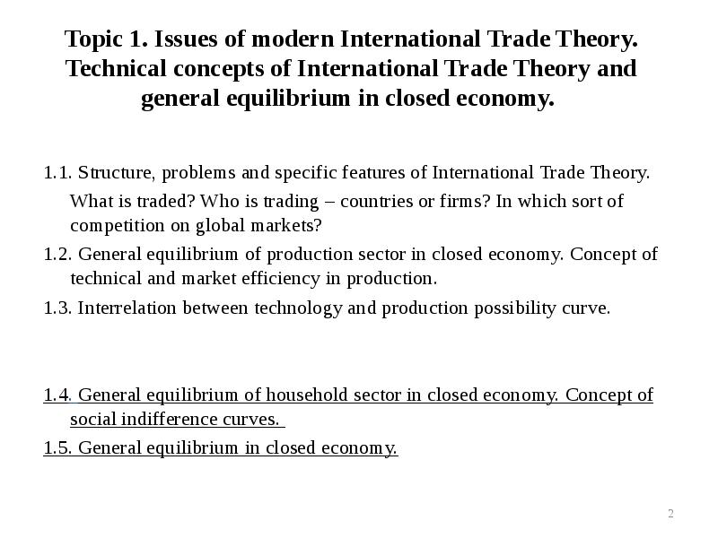 some of the traditional international trade theories that support the concept of globalization 1 what is globalization, and what are some of the traditional international trade theories that support the concept of globalization globalization refers to the shift toward a more integrated and interdependent world economy.