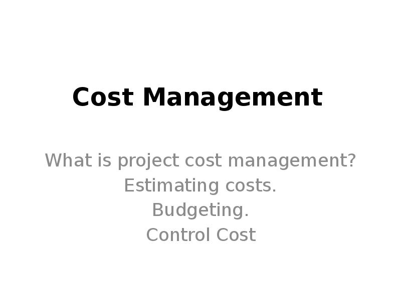costs budgets need controlled essay Then a summary of the suggested developments in management structures as organizations progress from the industrial era into the information era are outlined, together with proposed alternatives to budgetary/cost control are these alternatives better or is budgeting still possible management control system is defined by lowe (1970) as.
