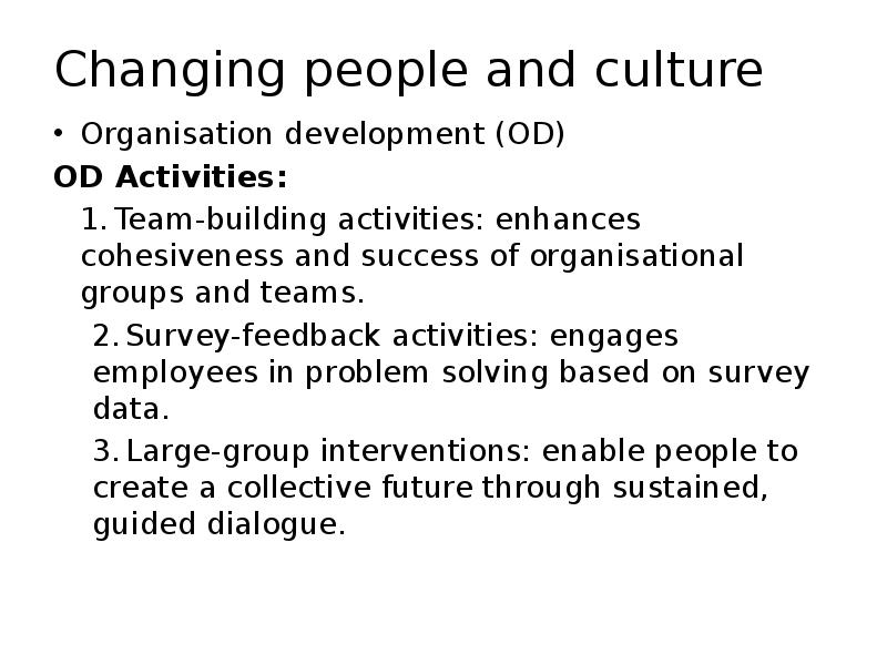 q as on organisational culture and change Importance of leadership in changing organizational culture every employee plays a part in the process of changing organizational culture, but at the end of the day, leaders are the ones who can make or break it the choices they make cause a ripple effect on employee recruitment, engagement.
