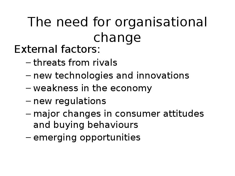 change is required for organizational growth Organizational change is the term used to describe the transformation process that a company goes through in response to a strategic reorientation, restructure, change in management, merger or acquisition or the development of new goals and objectives for the company.