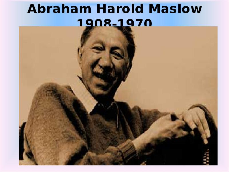 a biography of abraham harold maslow Iq abraham maslow biography youth maslow and other young people at the time with his background were struggling to overcome such acts of racism and ethnic prejudice in the attempt to establish an idealistic world based on widespread education and monetary justice.