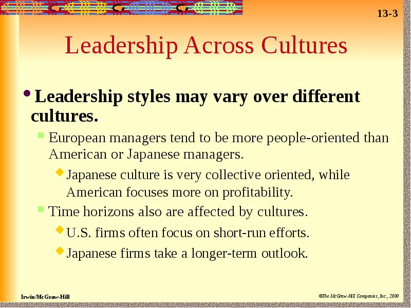 the cultural anchoring of leadership styles Challenges of cross-cultural leadership and for the sake of brevity this article will examine two interdependent issues: the role of a leader and communication.