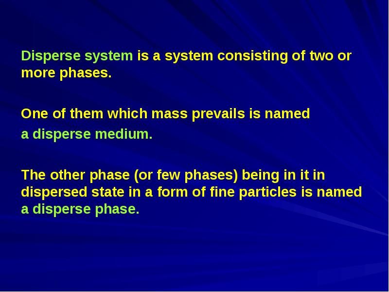 disperse system A: a dispersed (see disperse sense 2c) substance b : a system (see system sense 1a(2) ) consisting of a dispersed substance and the medium in which it is dispersed : colloid sense 2b synonyms more example sentences learn more about dispersion.