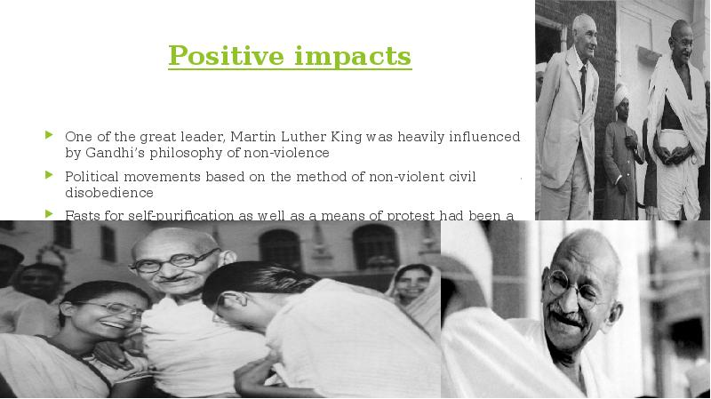 "non violence ghandi martin luther king In ""martin luther king, jr on leadership,"" phillips states, ""nonviolence was not a way for the weak and cowardly but for the strong and courageous"" (64) gandhi and king realized that nonviolence was the main thing that would help them succeed."