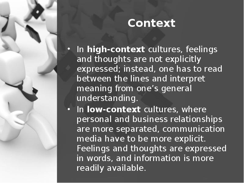 high and low context cultures hofstede's 'high' and 'low' culture there is a narrow sense in which 'culture' is only used for the arts: music, painting, literature in our work we also consider all other human social activities as cultural.