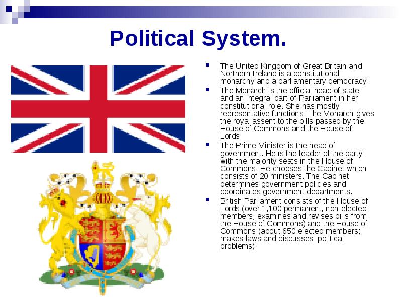 a glance at the political system of britain The political system of united kingdom monarchy the head of state and theoretical source of executive, judicial and legislative power in the uk is the british monarch, currently queen elizabeth ii however, sovereignty in the uk no longer rests with the monarch, since the english bill of rights in.