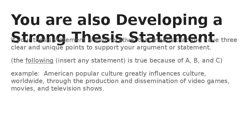 what is considered a strong thesis statement Understand what a thesis statement in general needs to accomplish your thesis needs to express a considered point of view note that a considered point of view is different from an opinion.