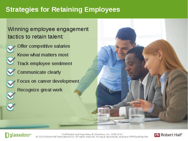 compensation strategies to attract and retain employees An organization that adopts this strategy seeks to attract and retain quality employees but does not necessarily use compensation as a tool for maintaining a superior workforce lag-the-market strategy.