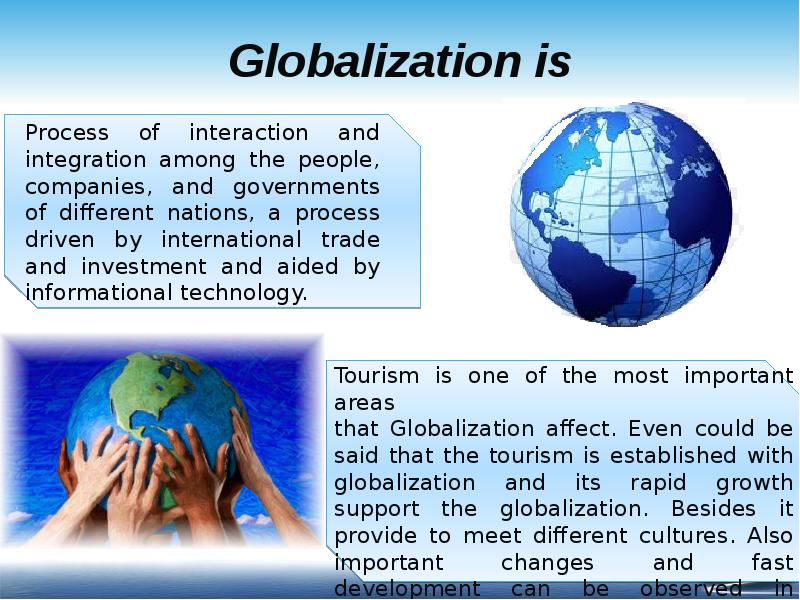 the process of globalization the Globalization is the process of increased interconnectedness among countries most notably in the areas of economics, politics, and culture mcdonald's in japan, french films being played in minneapolis, and the united nations, are.