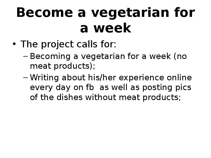 reasons for becoming a vegetarian essay Essay reasons for being vegetarian animals are my friends and i don't eat my friends george bernard shaw vegetarianism used to be an unusual lifestyle choice today it is becoming more common and accepted by mainstream society.