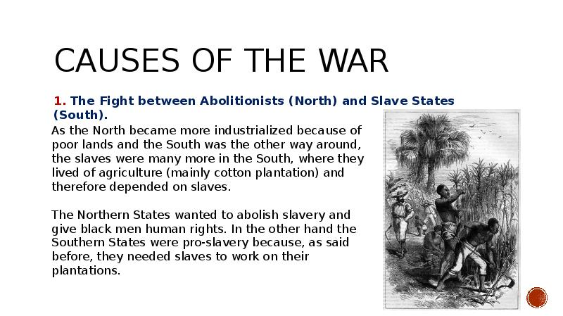 the three main causes of the american civil war Historically, textbooks have taught that incompatibility between northern and southern economies caused the civil war the industrial revolution in the north, during the first few decades of the 19th century, brought about a machine age economy that relied on wage laborers, not slaves at the same.