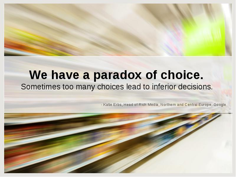 paradox of choice essay Claire a hill,the myth of discovery: review essay of barry schwartz's the paradox of choice, 9minn jl sci & tech743 (2008)  in the paradox of choice, barry schwartz argues that more choice can be bad schwartz's narrative reads as though he arrived at this view from his own experience.