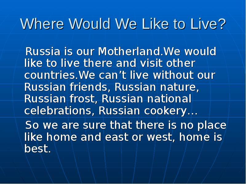 where would you like to live