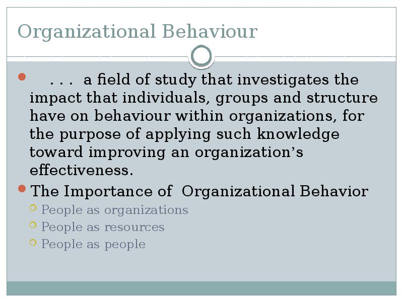 organizational bebavior Organizational behavior questions and answers - discover the enotescom community of teachers, mentors and students just like you that can answer any question you might have on organizational behavior.