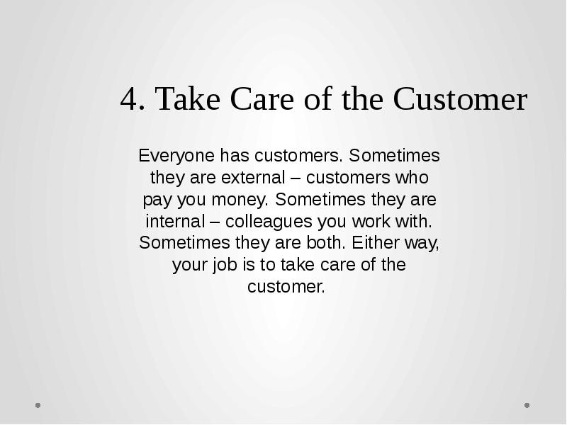 external customer The c-level competency of external customer focus is the ability to think about serving the customer and building value-added relationships with an external customer.