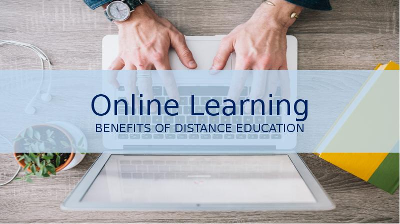 the benefits of long distance learning Although the benefits of distance education, such as public relations, recruitment to a campus, and access for students, can be achieved through distance education.
