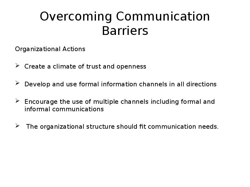 effects of communication barriers and overcoming these The barriers to effective communication by rupal jain de mcfarland has defined communication as the process of meaningful interaction among human beings more specifically, it is the process by which meanings are perceived and understandings are reached among human being but there may be some faults /barriers in the.